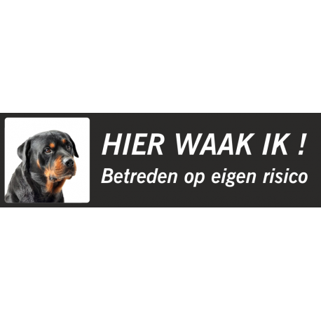 Rottweiler 'Hier waak ik'-bordje (zwart, laag model)
