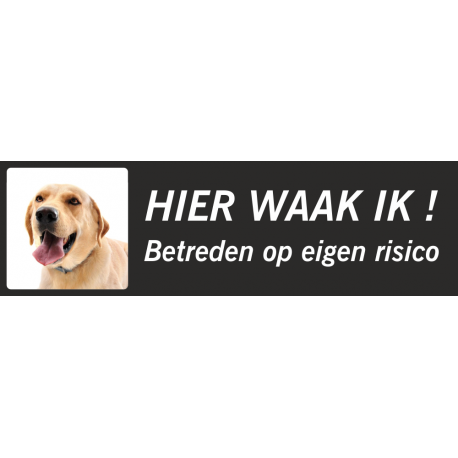 Labrador 'Hier waak ik'-bordje (zwart, laag model)