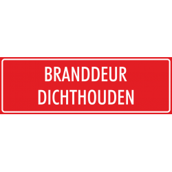 'Branddeur dichthouden' bordjes (rood)