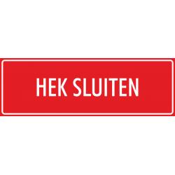 'Hek sluiten' bordjes (rood)