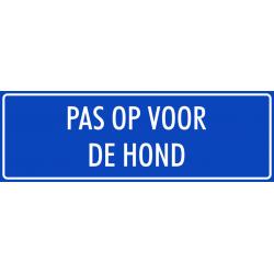 'Pas op voor de hond' bordjes (blauw)