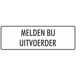 'Melden bij uitvoerder' stickers (wit)