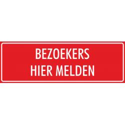 'Bezoekers hier melden' bordjes (rood)