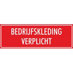 'Bedrijfskleding verplicht' bordjes (rood)