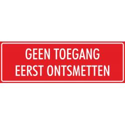 'Geen toegang eerst ontsmetten' bordjes (rood)