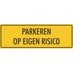'Parkeren op eigen risico' bordjes (geel)