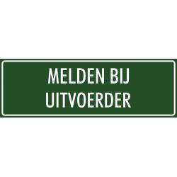 'Melden bij uitvoerder' bordjes (groen)