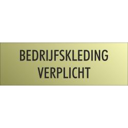 'Bedrijfskleding verplicht' bordjes (Gold look)