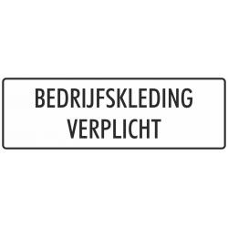 'Bedrijfskleding verplicht' bordjes (wit)