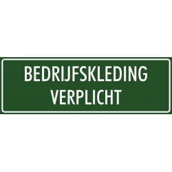 'Bedrijfskleding verplicht' bordjes (groen)